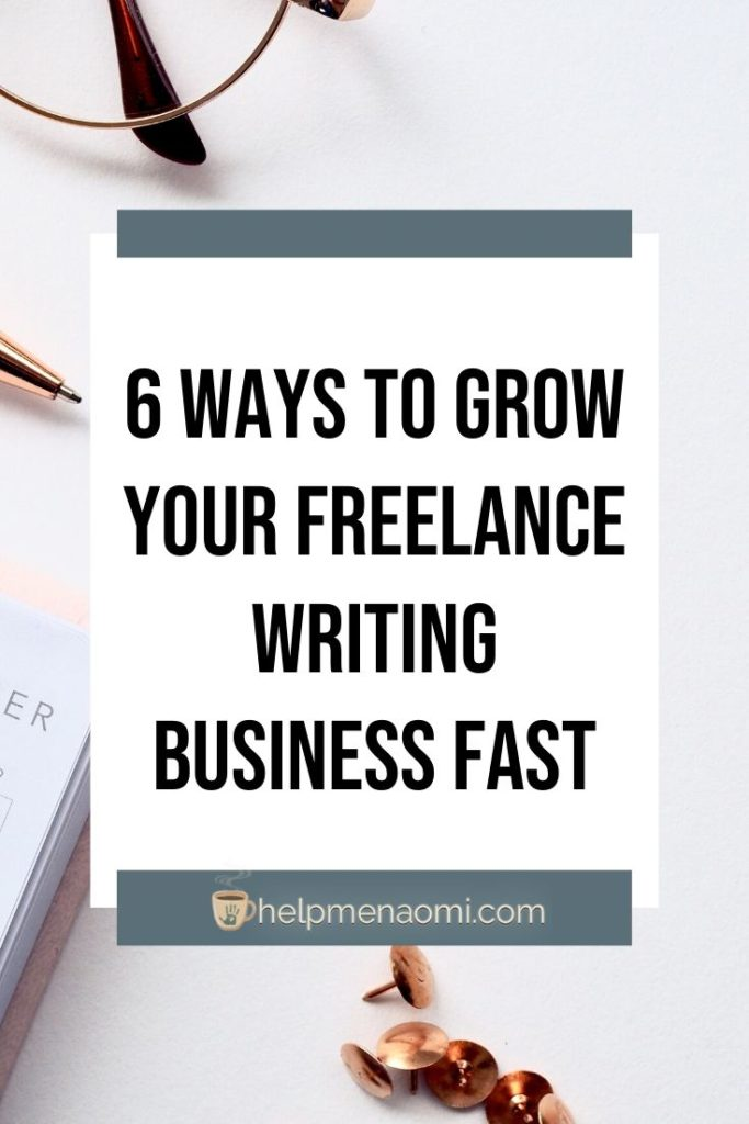 6 Ways to Grow your Freelance Writing Business Fast blog title overlay
