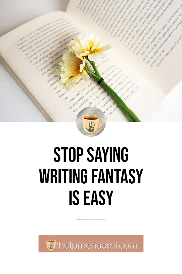 Stop Saying Writing Fantasy is Easy