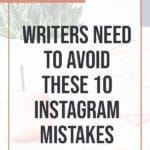 Writers need to Avoid these 10 Instagram Mistakes 1