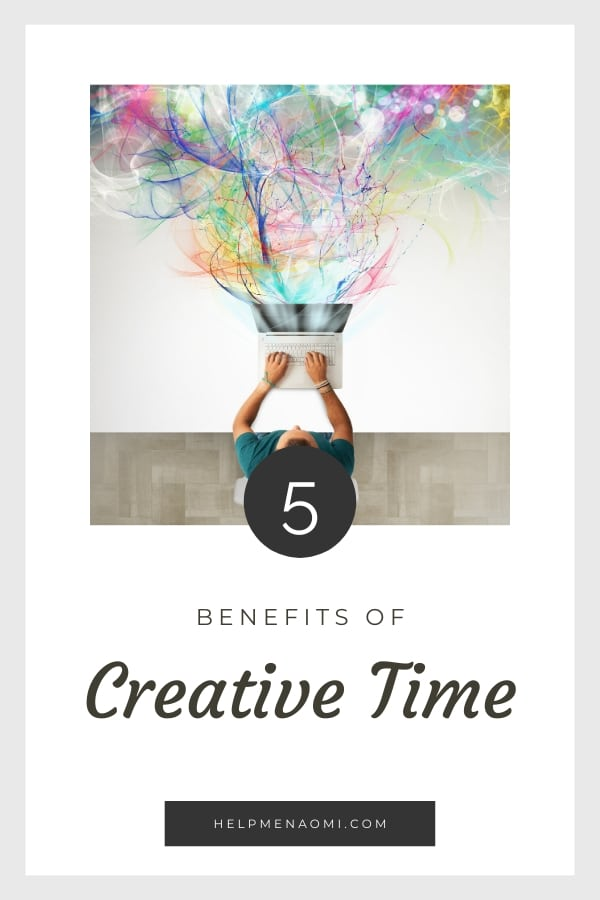 5 Benefits of Creative Time blog title overlay