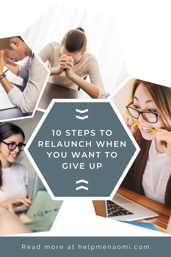 10 Steps to Pull Yourself Back Up and Relaunch when you want to Give Up on your Freelance Writing Business blog title overlay
