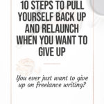 10 Steps to Pull Yourself Back Up and Relaunch when you want to Give Up 3