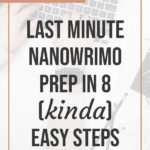 Last Minute NaNoWriMo Prep in 8 (kinda) Easy Steps 2