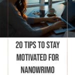 20 Tips to Stay Motivated for NaNoWriMo 2