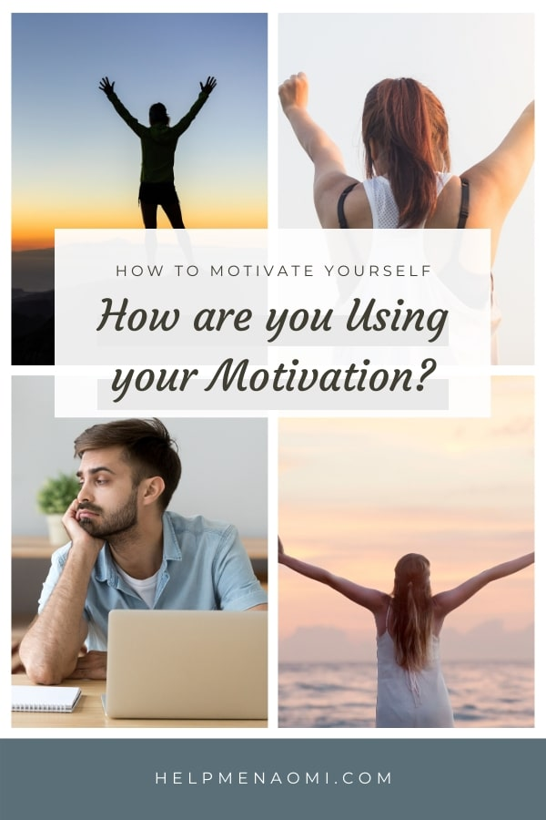 How to Motivate Yourself Are you Using your Motivation Properly blog title overlay