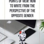 Points of View: How to write from the perspective of the opposite gender 2
