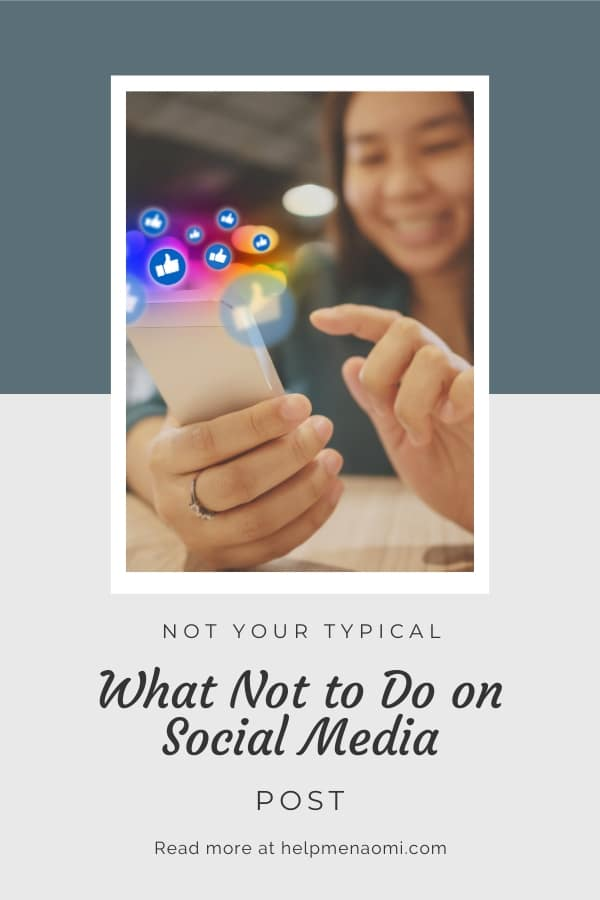 "Not your Typical ""What not to do on Social Media"" Post blog title overlay"
