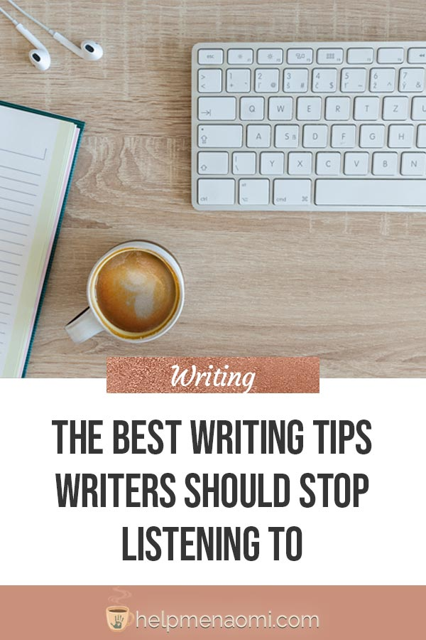 Amazing Writing Tips Writers Should Stop Listening To blog title overlay