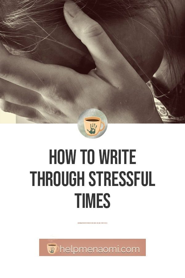 How to Write Through Stressful Times blog title overlay