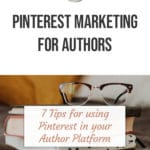 Pinterest Marketing for Authors: 7 Tips for Using Pinterest in your Author Platform 2