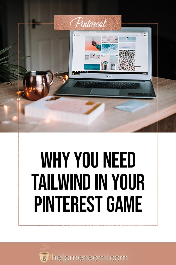 Why you need Tailwind in your Pinterest game