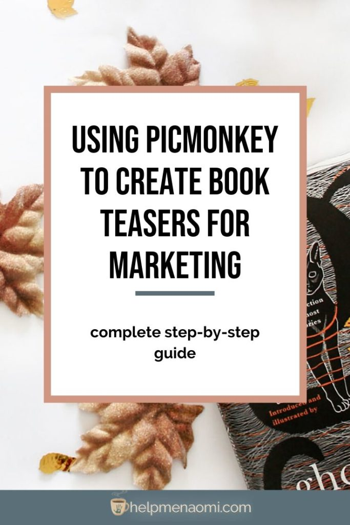 Using PicMonkey to Create Book Teasers for Marketing blog title overlay