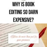 Why is book editing so darn expensive? 2