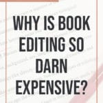 Why is book editing so darn expensive? 1