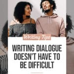 Writing Dialogue Doesn't Have to Be Difficult 1