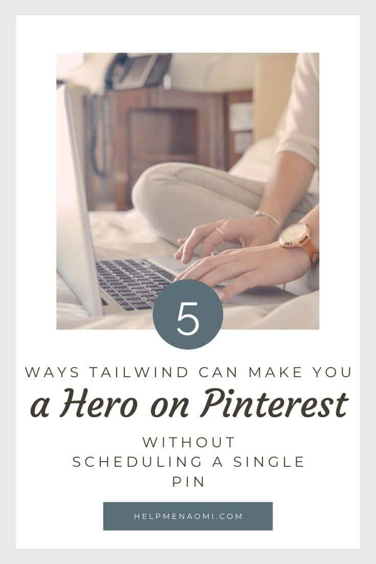 5 Ways Tailwind can make you a hero on Pinterest (without scheduling a single pin) blog title overlay
