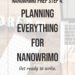 NaNoWriMo Prep Step 4: Planning Everything for NaNoWriMo 1