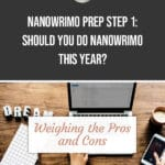 NaNoWriMo Prep Step 1: Should You Do NaNoWriMo This Year? 1