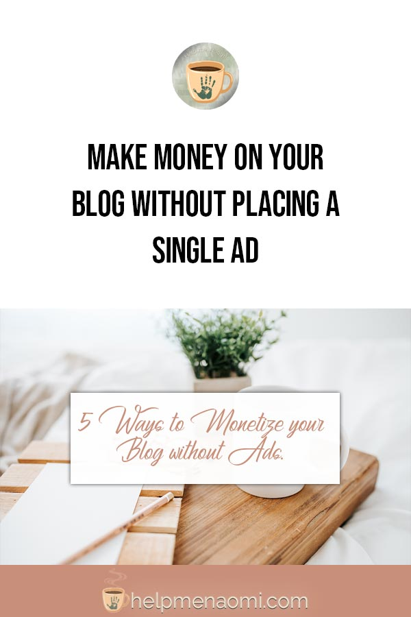 Make Money on your Blog without Ads