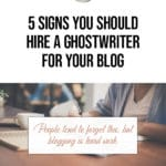 5 Signs You Should Hire a Ghostwriter for your Blog 1