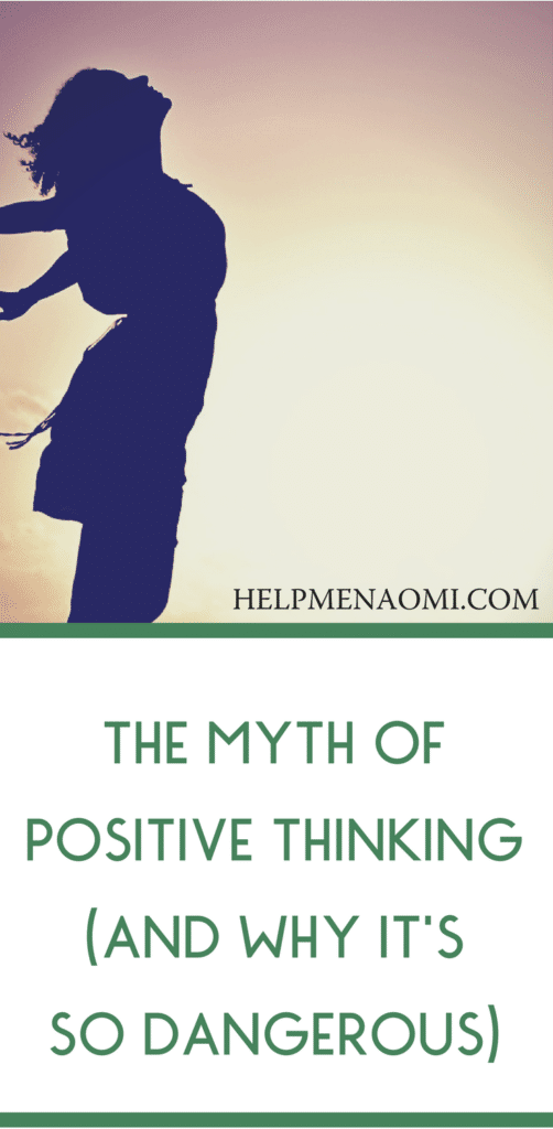 The Myth of Positive Thinking (And Why It's So Dangerous)