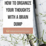 How to Organize your Thoughts with a Brain Dump 3