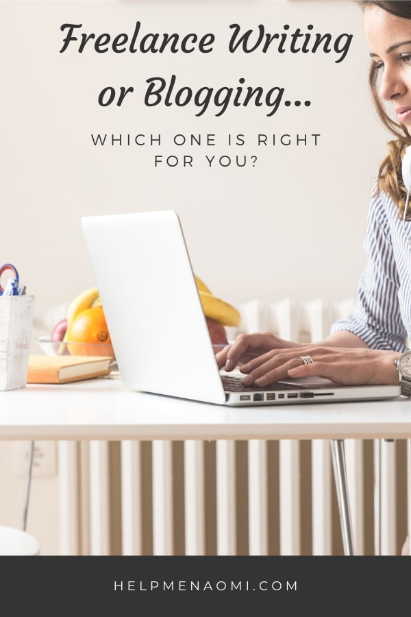 Freelance Writing Versus Blogging - which one is right for you? Blog title overlay