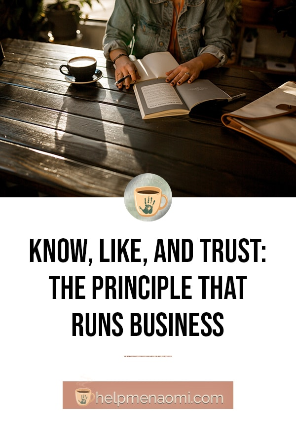 Know, Like, and Trust: the Principle that Runs Businesses - blog title overlay