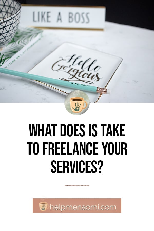 What does it take to freelance your services?