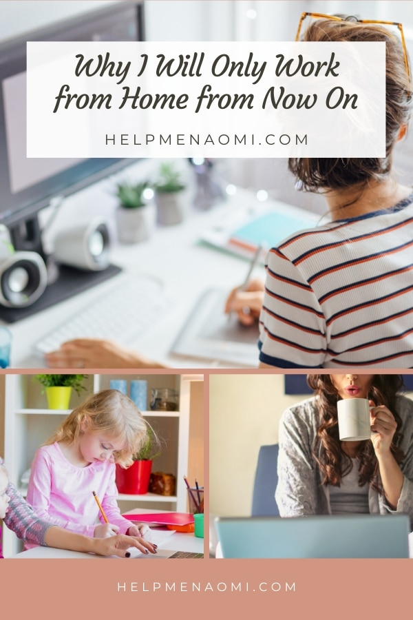 Why I will Only Work from Home from Now On blog title overlay