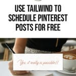 How to Use Tailwind to Schedule Pinterest Posts for Free 3