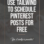 How to Use Tailwind to Schedule Pinterest Posts for Free 2