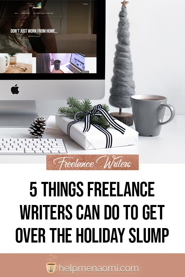 5 Things Freelance Writers can do to Get Over the Holiday Slump