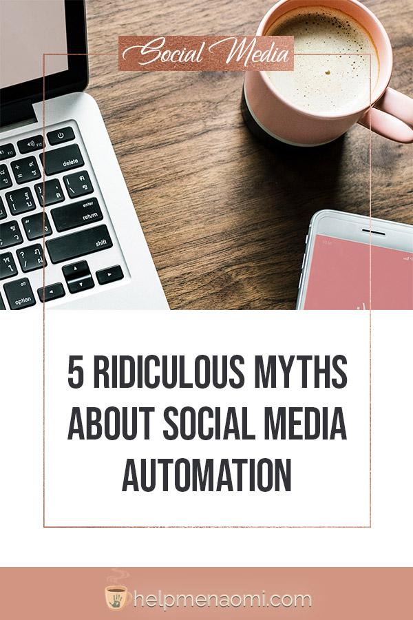 5 Ridiculous Myths About Social Media Automation
