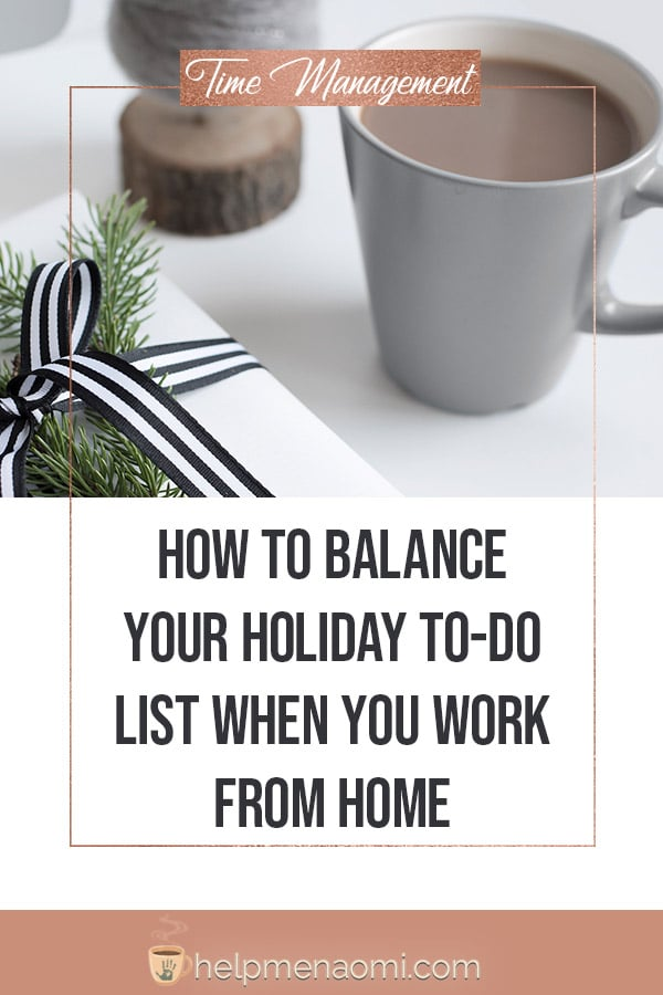 How to Balance your Holiday To-do List when you Work from Home blog title overlay
