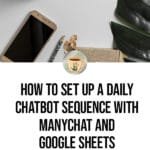 How to Set Up a Daily Chatbot Sequence With ManyChat And Google Sheets 1