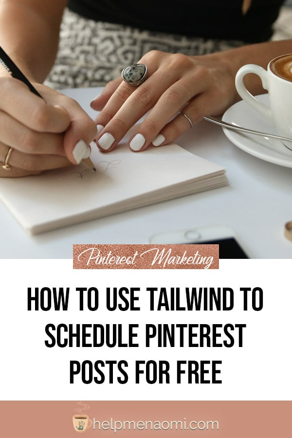 How to Use Tailwind to Schedule Pinterest Posts for Free - blog title overlay featuring woman handwriting a list onto note paper