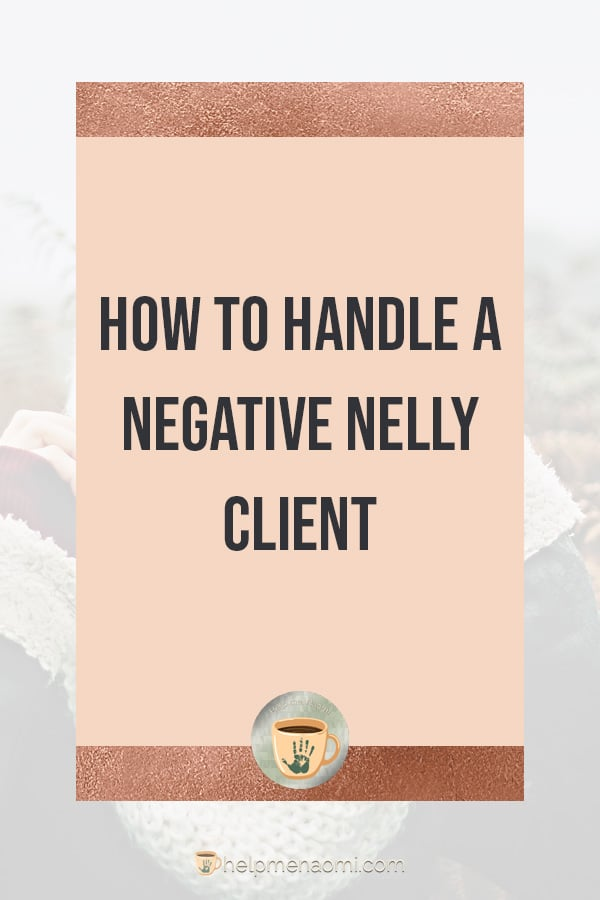 How to Handle a Negative Nelly Client blog title overlay