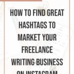 How to Find Great Hashtags to Market your Freelance Writing Business on Instagram 1