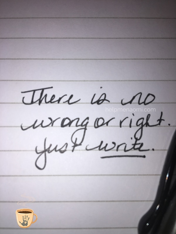 There is no wrong or right. Just write.