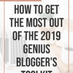 How to Get the Most out of The 2019 Genius Blogger's Toolkit 4